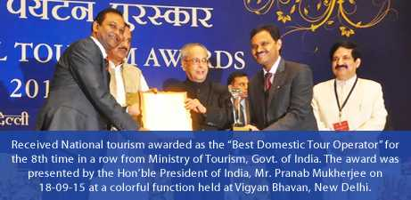 We received the National Tourism Award as the Best Domestic Tour Operator for the 8th time in a row from Ministry of Tourism, Govt. of India. Hon'ble President of India Mr. Pranab Mukherjee presented the Award to Sh. Alapati Krishna Mohan-Managing Director and Sh. Alapati Praveen Mohan-Joint MD on 18-09-2015 at a colorful function held at Vigyan Bhavan, New Delhi